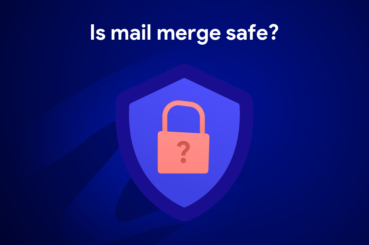 Is mail merge safe?