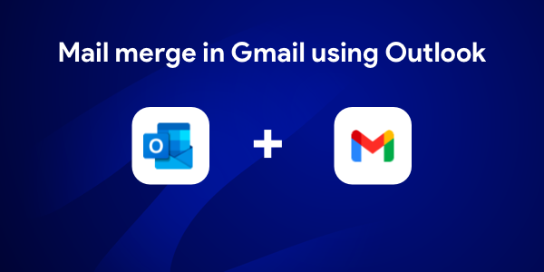 Mail merge in Gmail using Outlook