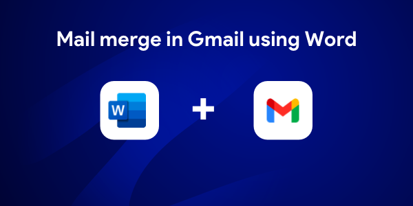 Mail merge in Gmail using Microsoft Word